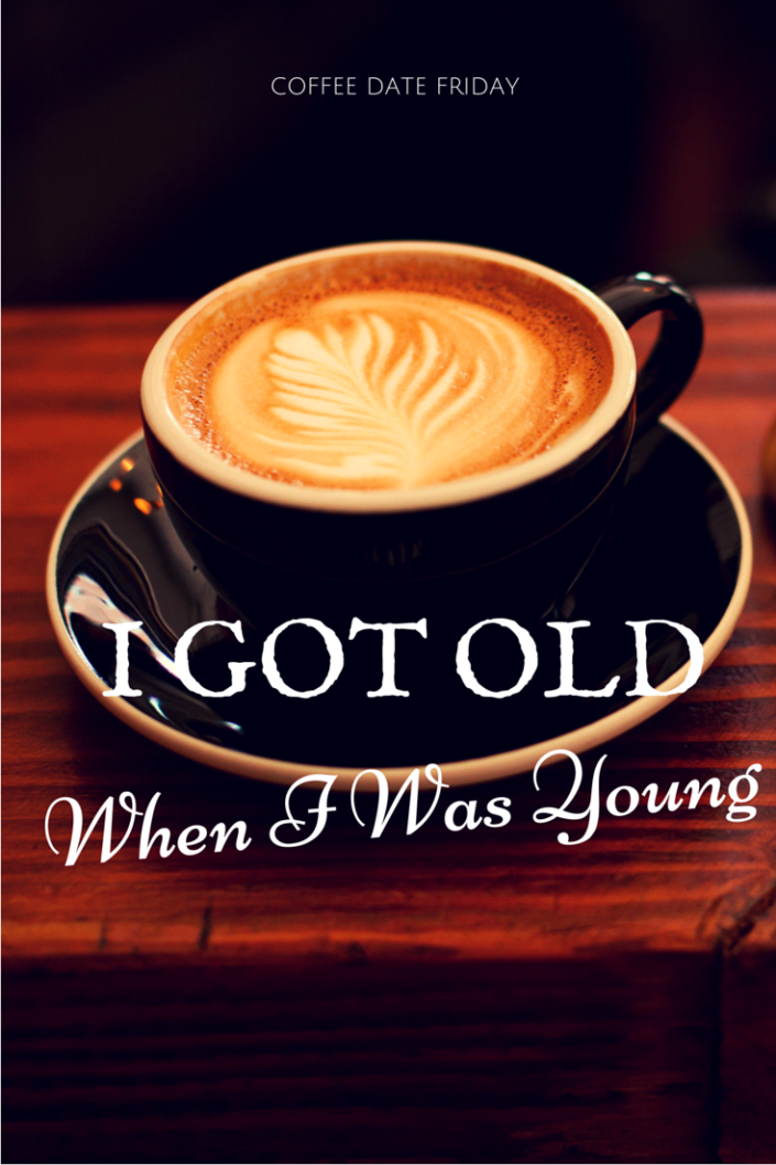 I Got OLD